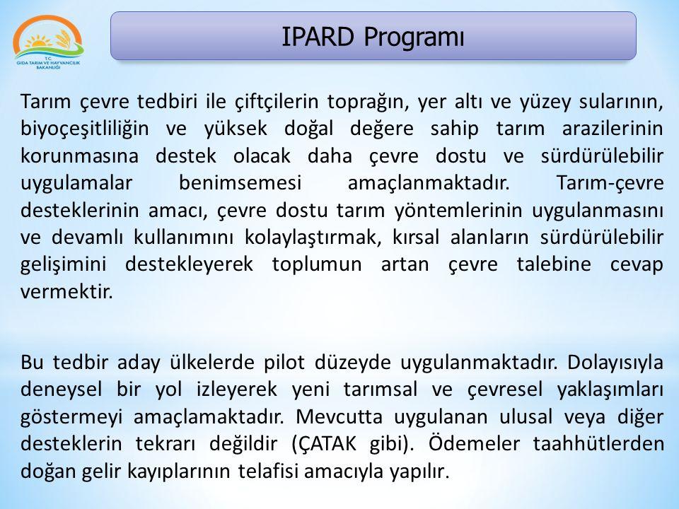 IPARD Programı Tarım çevre tedbiri ile çiftçilerin toprağın, yer altı ve yüzey sularının, biyoçeşitliliğin ve yüksek doğal değere sahip tarım araziler