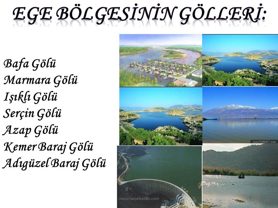 Bafa Gölü Marmara Gölü Işıklı Gölü Serçin Gölü Azap Gölü Kemer Baraj Gölü Adıgüzel Baraj Gölü www.hayalkatibi.com