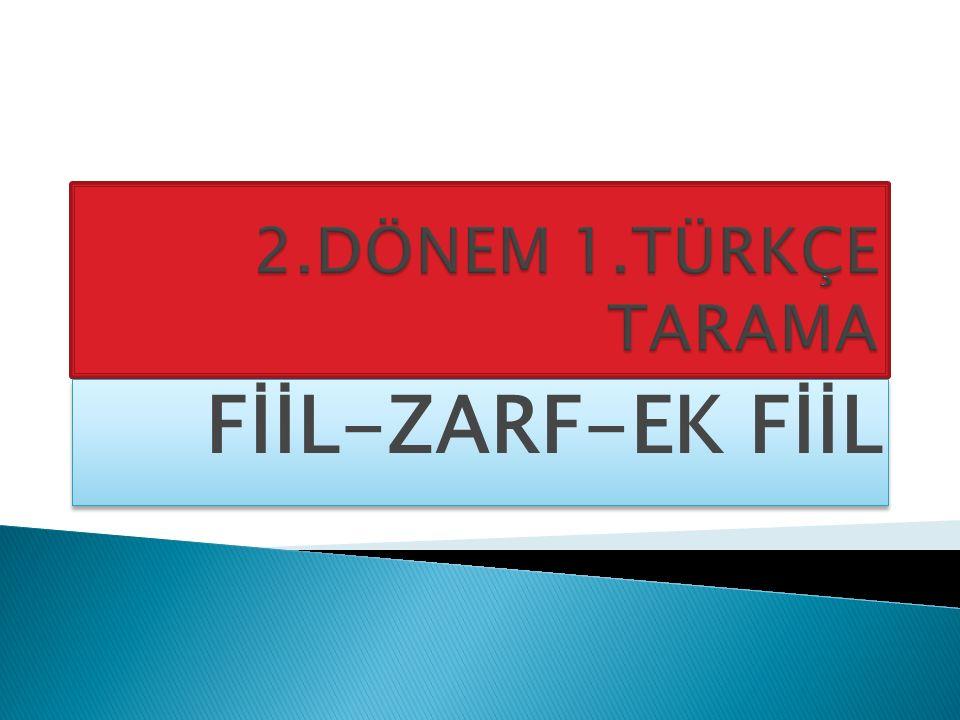 FİİL-ZARF-EK FİİL
