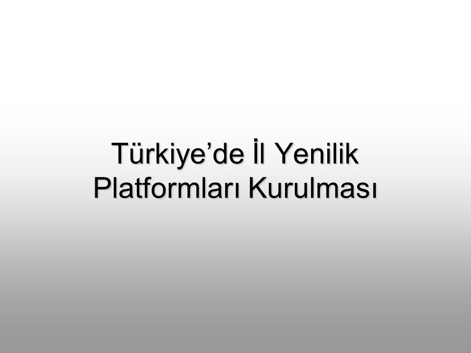 Türkiye'de İl Yenilik Platformları Kurulması
