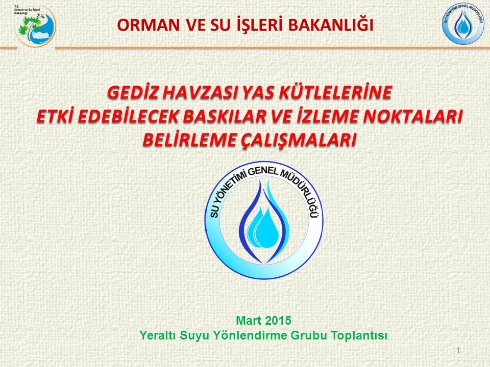 GEDİZ HAVZASI YAS KÜTLELERİNE ETKİ EDEBİLECEK BASKILAR VE İZLEME NOKTALARI BELİRLEME ÇALIŞMALARI 1 ORMAN VE SU İŞLERİ BAKANLIĞI Mart 2015 Yeraltı Suyu