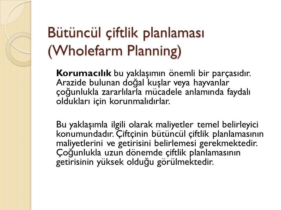 Bütüncül çiftlik planlaması (Wholefarm Planning) Korumacılık bu yaklaşımın önemli bir parçasıdır.