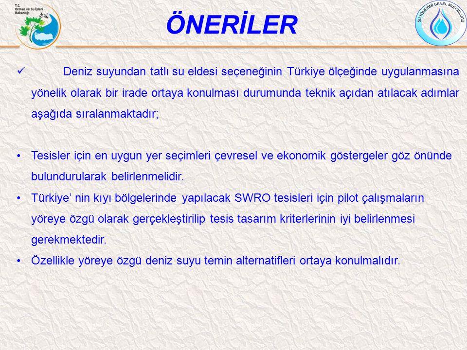 Deniz suyundan tatlı su eldesi seçeneğinin Türkiye ölçeğinde uygulanmasına yönelik olarak bir irade ortaya konulması durumunda teknik açıdan atılacak