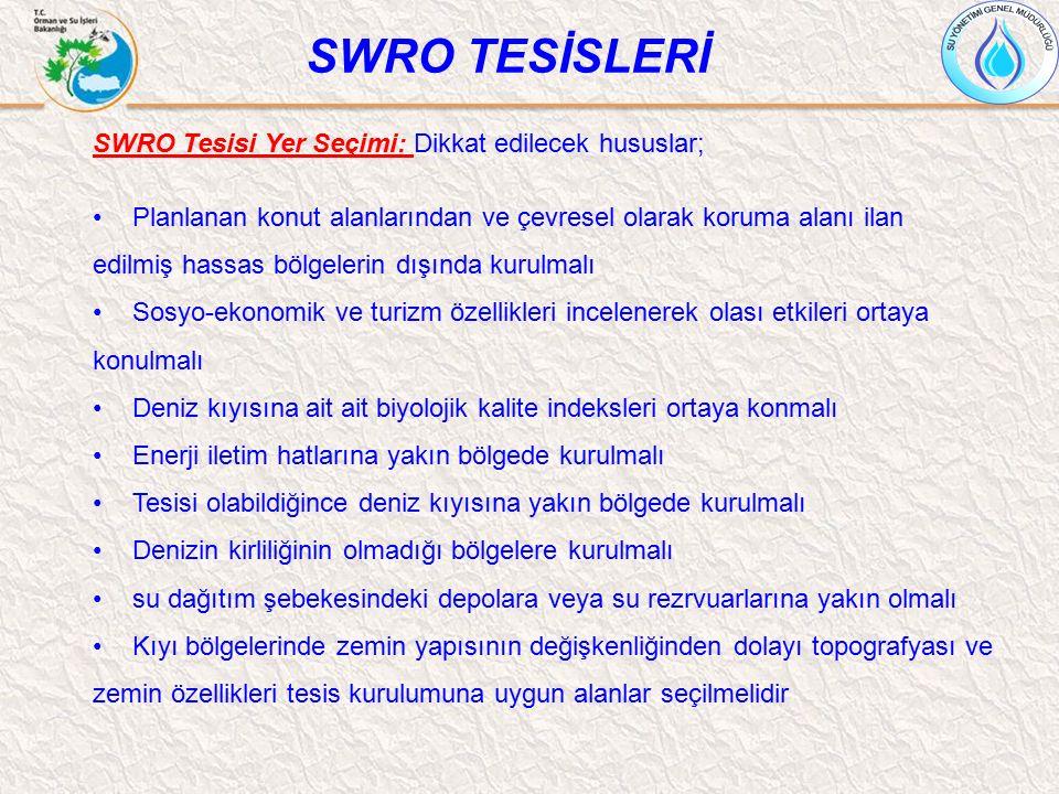 SWRO TESİSLERİ SWRO Tesisi Yer Seçimi: Dikkat edilecek hususlar; Planlanan konut alanlarından ve çevresel olarak koruma alanı ilan edilmiş hassas bölg