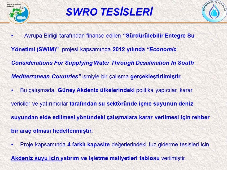 """SWRO TESİSLERİ Avrupa Birliği tarafından finanse edilen """"Sürdürülebilir Entegre Su Yönetimi (SWIM)"""" projesi kapsamında 2012 yılında """"Economic Consider"""