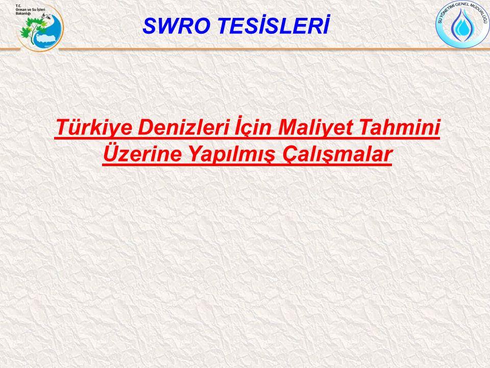 Türkiye Denizleri İçin Maliyet Tahmini Üzerine Yapılmış Çalışmalar SWRO TESİSLERİ