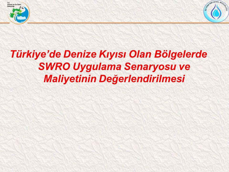 Türkiye'de Denize Kıyısı Olan Bölgelerde SWRO Uygulama Senaryosu ve Maliyetinin Değerlendirilmesi