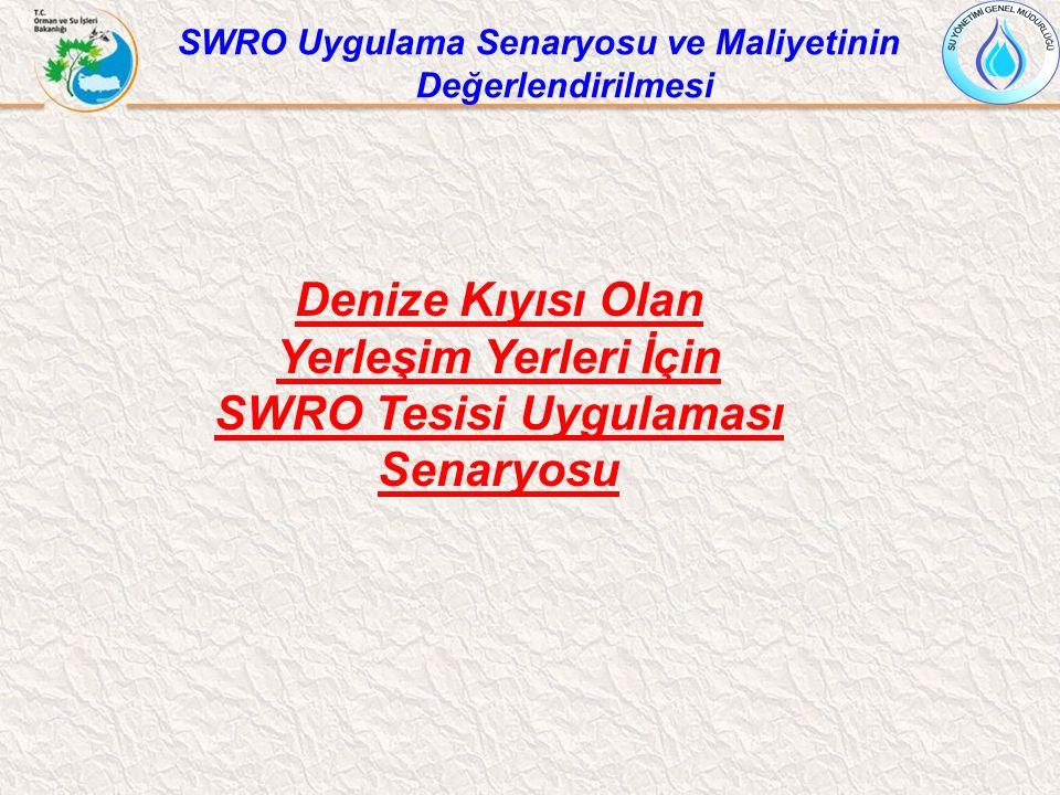 Denize Kıyısı Olan Yerleşim Yerleri İçin SWRO Tesisi Uygulaması Senaryosu SWRO Uygulama Senaryosu ve Maliyetinin Değerlendirilmesi