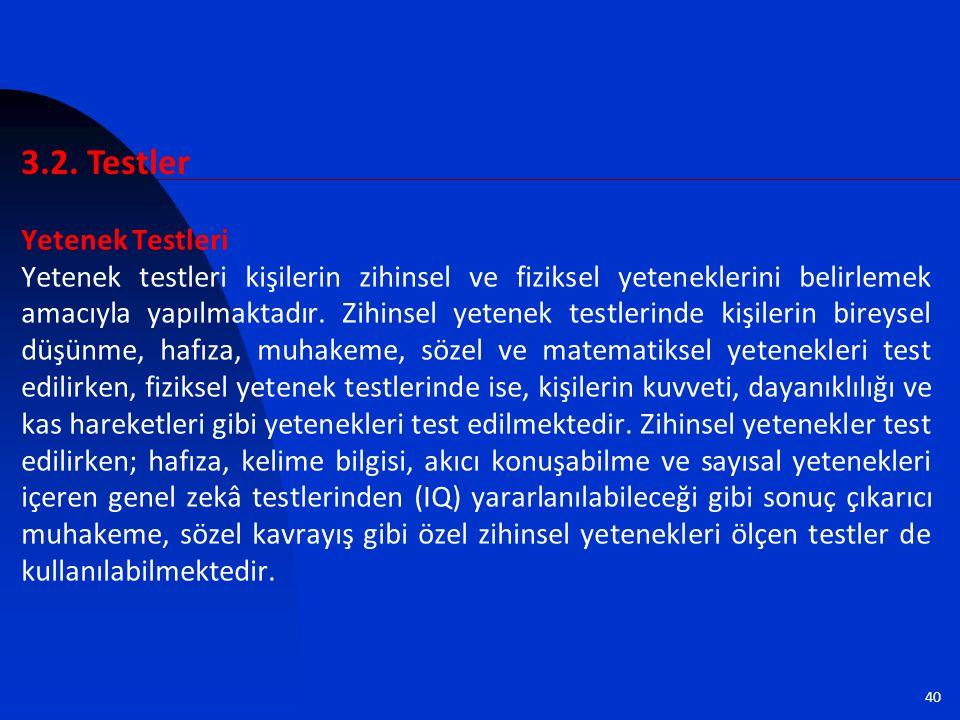 40 Yetenek Testleri Yetenek testleri kişilerin zihinsel ve fiziksel yeteneklerini belirlemek amacıyla yapılmaktadır.