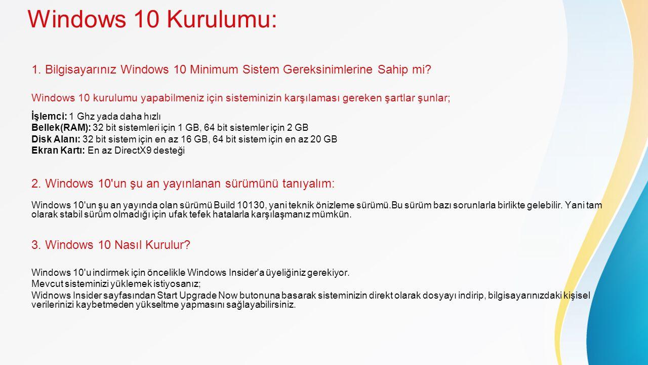 1.Bilgisayarınız Windows 10 Minimum Sistem Gereksinimlerine Sahip mi.