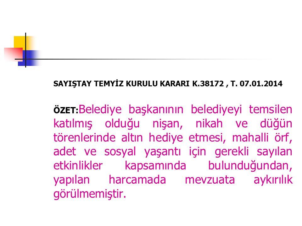 SAYIŞTAY TEMYİZ KURULU KARARI K.38172, T. 07.01.2014 ÖZET: Belediye başkanının belediyeyi temsilen katılmış olduğu nişan, nikah ve düğün törenlerinde