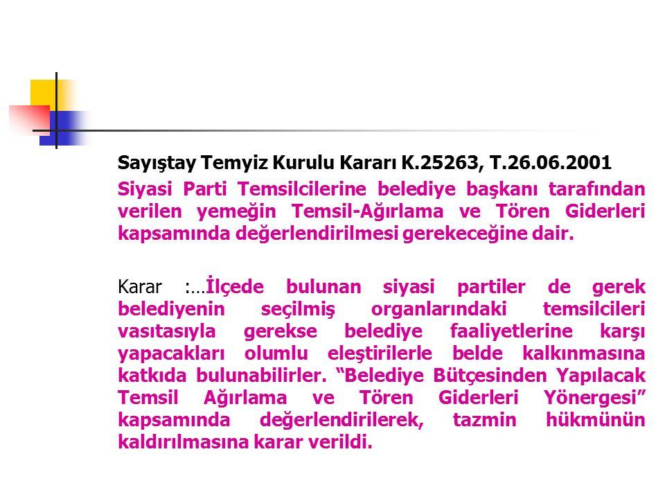 Sayıştay Temyiz Kurulu Kararı K.25263, T.26.06.2001 Siyasi Parti Temsilcilerine belediye başkanı tarafından verilen yemeğin Temsil-Ağırlama ve Tören G
