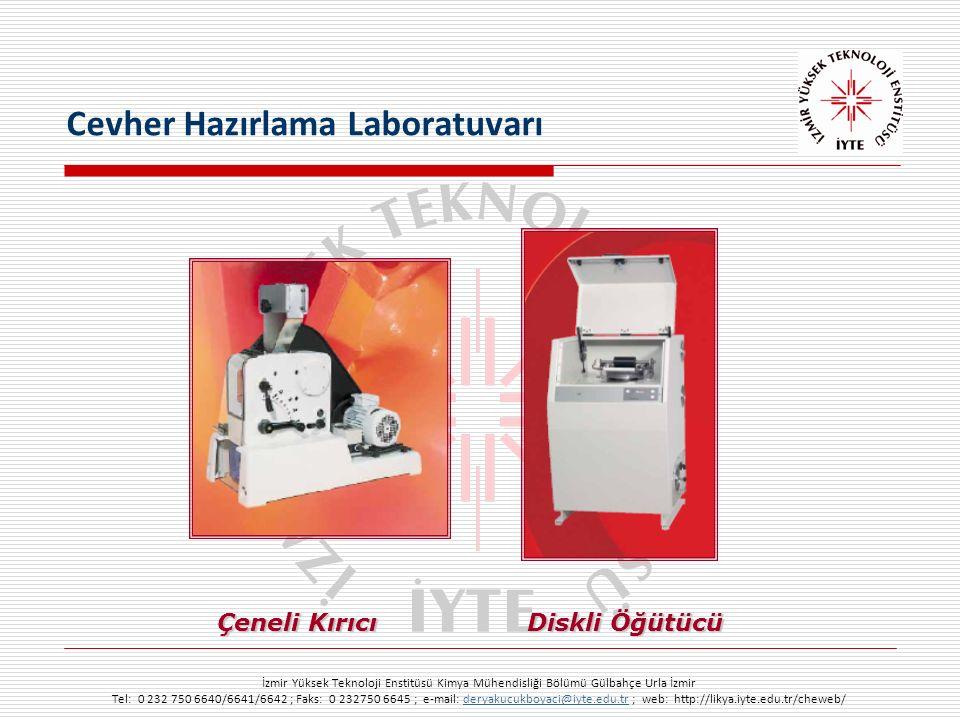 İzmir Yüksek Teknoloji Enstitüsü Kimya Mühendisliği Bölümü Gülbahçe Urla İzmir Tel: 0 232 750 6640/6641/6642 ; Faks: 0 232750 6645 ; e-mail: deryakucukboyaci@iyte.edu.tr ; web: http://likya.iyte.edu.tr/cheweb/deryakucukboyaci@iyte.edu.tr Cevher Hazırlama Laboratuvarı Çeneli Kırıcı Diskli Öğütücü