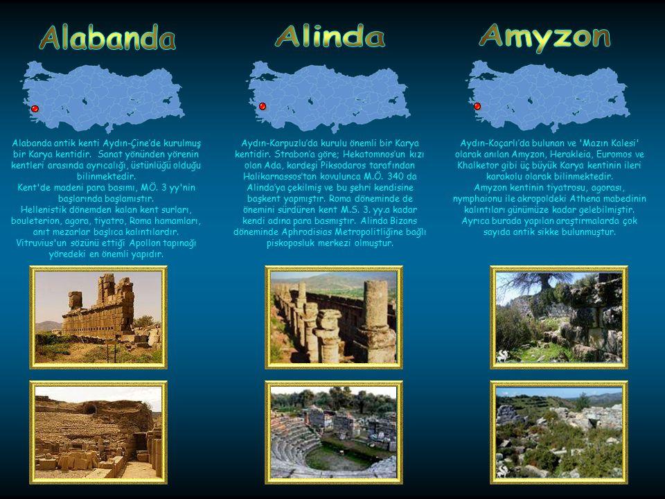 M.Ö. 5. yüzyılda, Aydın-Karacasu'da kurulan kent, Roma İmparatorluğu döneminde gelişmiş, M.Ö. 1. yüzyıl ile M.S. 5. yüzyıllar arasında, başta heykelci
