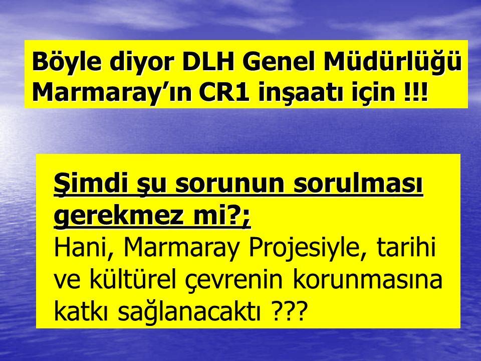 Böyle diyor DLH Genel Müdürlüğü Marmaray'ın CR1 inşaatı için !!.