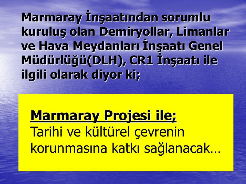 DLH Genel Müdürlüğü, en az 2 yıl sürecek CR1 İnşaatının çevreye ve topluma olacak etkileri ile ilgili olarak diyor ki; Marmaray Projesi ile; Marmaray Projesi ile; Başlangıçta ödenmesi gereken bir karşılık bulunmaktadır; bu da projenin yapımı sırasında karşılaşacağımız bir gerçeklik olan olumsuz etkilerdir…