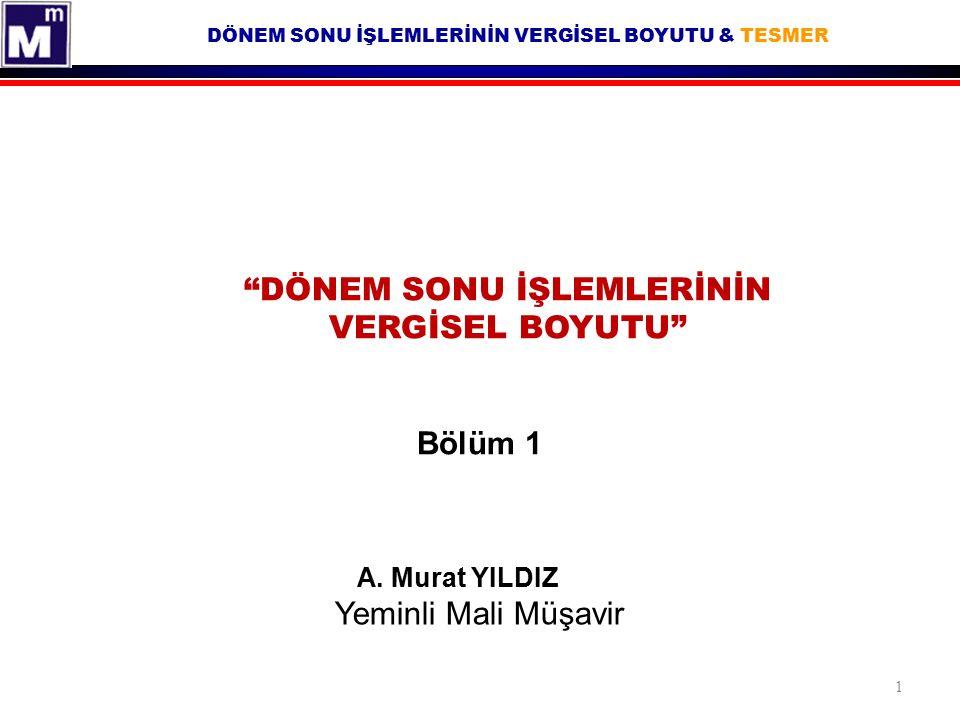 DÖNEM SONU İŞLEMLERİNİN VERGİSEL BOYUTU & TESMER Gelir İdaresi Başkanlığı Ankara VDB'nın 14/08/2012 tarih B.07.1.GİB.4.06.16.01-125-[6-11/2]-838 sayılı muktezası.