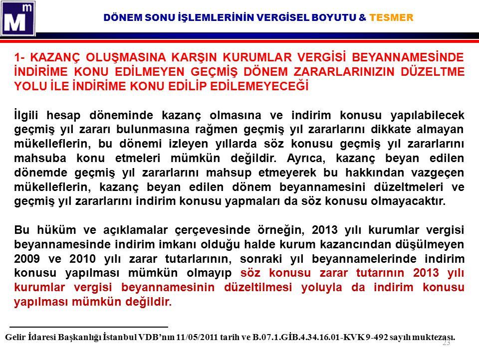 DÖNEM SONU İŞLEMLERİNİN VERGİSEL BOYUTU & TESMER Gelir İdaresi Başkanlığı İstanbul VDB'nın 11/05/2011 tarih ve B.07.1.GİB.4.34.16.01-KVK 9-492 sayılı muktezası.