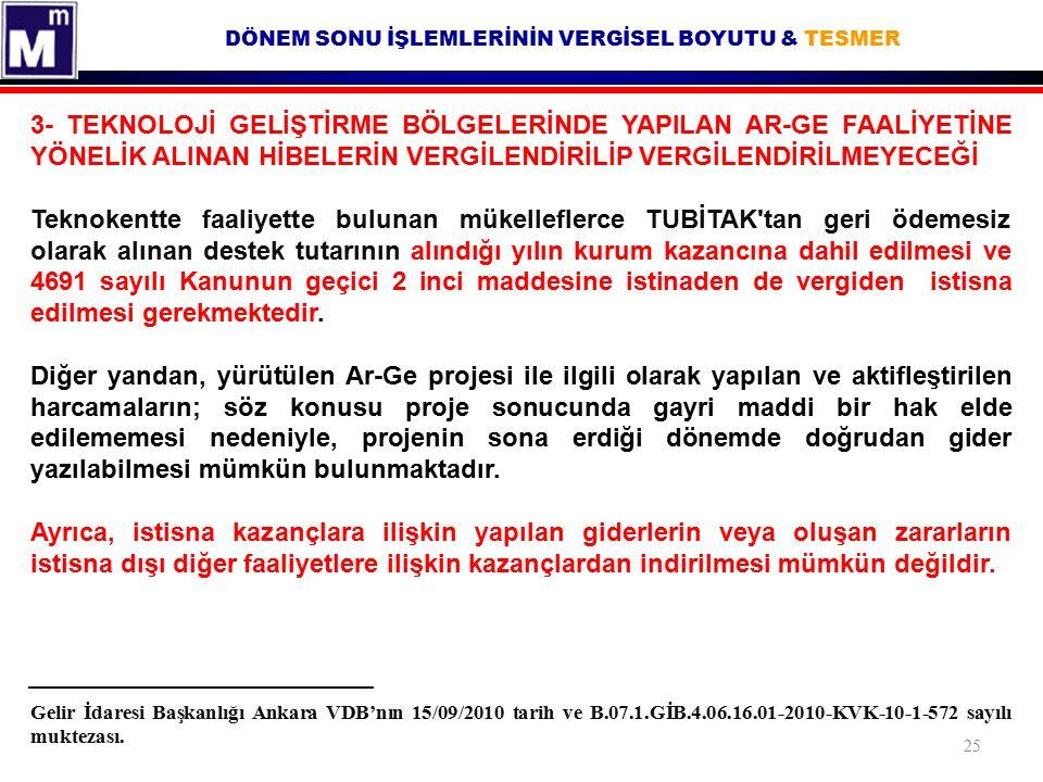 DÖNEM SONU İŞLEMLERİNİN VERGİSEL BOYUTU & TESMER Gelir İdaresi Başkanlığı Ankara VDB'nın 15/09/2010 tarih ve B.07.1.GİB.4.06.16.01-2010-KVK-10-1-572 sayılı muktezası.