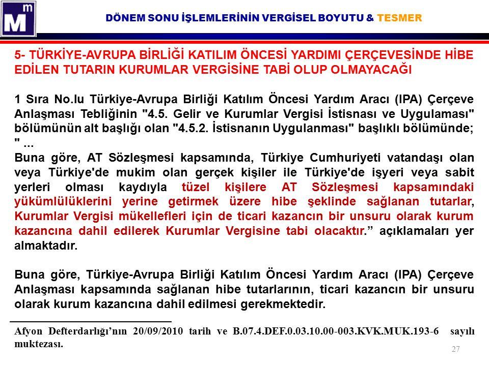 DÖNEM SONU İŞLEMLERİNİN VERGİSEL BOYUTU & TESMER Afyon Defterdarlığı'nın 20/09/2010 tarih ve B.07.4.DEF.0.03.10.00-003.KVK.MUK.193-6 sayılı muktezası.