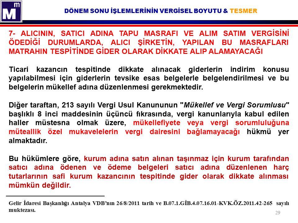 DÖNEM SONU İŞLEMLERİNİN VERGİSEL BOYUTU & TESMER Gelir İdaresi Başkanlığı Antalya VDB'nın 26/8/2011 tarih ve B.07.1.GİB.4.07.16.01-KVK.ÖZ.2011.42-265