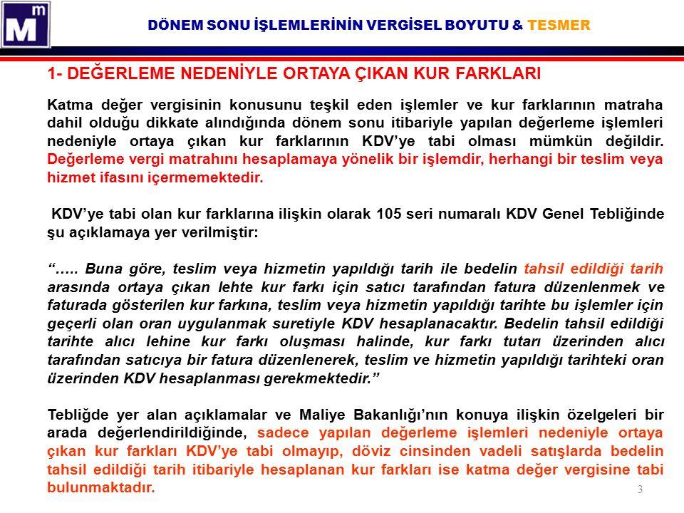 DÖNEM SONU İŞLEMLERİNİN VERGİSEL BOYUTU & TESMER Gelir İdaresi Başkanlığı BMVDB'nın 28/06/2011 tarih ve B.07.1.GİB.4.99.16.02-KVK-6-52 sayılı muktezası.