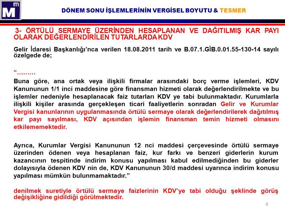 DÖNEM SONU İŞLEMLERİNİN VERGİSEL BOYUTU & TESMER 4- GRUP ŞİRKETLERİNDE ALINAN BANKA KREDİSİNİN VE DAMGA VERGİLERİNİN YANSITILMASINDA KDV  İstanbul Vergi Dairesi Başkanlığı'nın 2009/34 Sayılı Uygulama Genelgesinde; Grup şirketinin aktifinde bulunan gayrimenkul teminat gösterilerek alınan banka kredisinin taksit tutarlarına isabet eden faiz ve kur farkı tutarının fiilen krediyi kullanan diğer grup şirketine (yatırım yapan firma) herhangi bir fark ilave edilmeksizin aynen yansıtılması işlemi KDV'ye tabi bulunmamaktadır. açıklaması yer almaktadır.