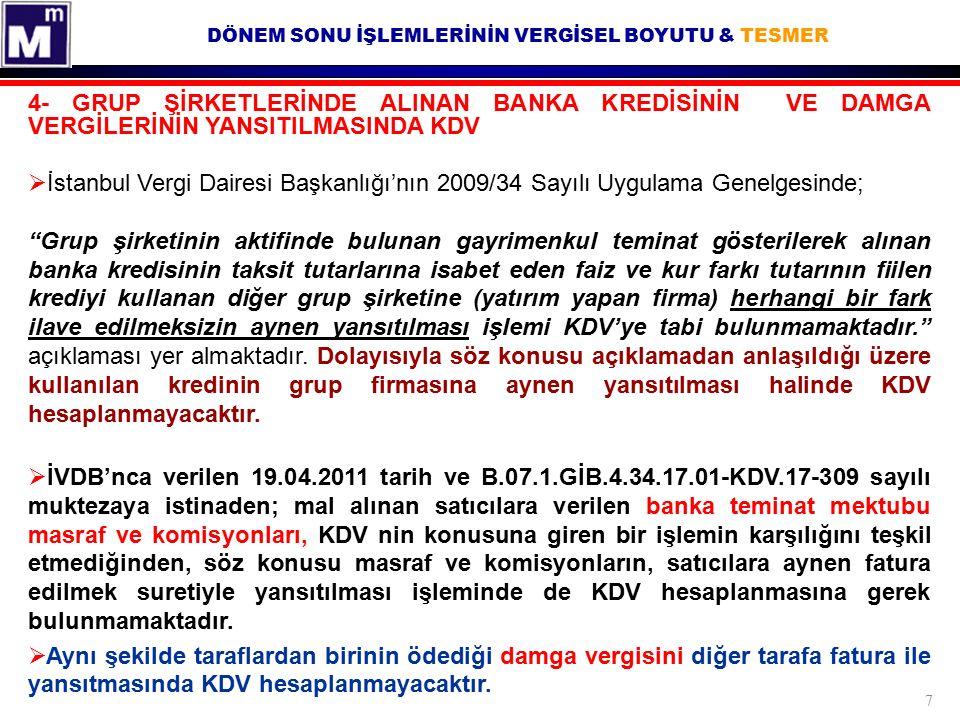 DÖNEM SONU İŞLEMLERİNİN VERGİSEL BOYUTU & TESMER 4- GRUP ŞİRKETLERİNDE ALINAN BANKA KREDİSİNİN VE DAMGA VERGİLERİNİN YANSITILMASINDA KDV  İstanbul Ve