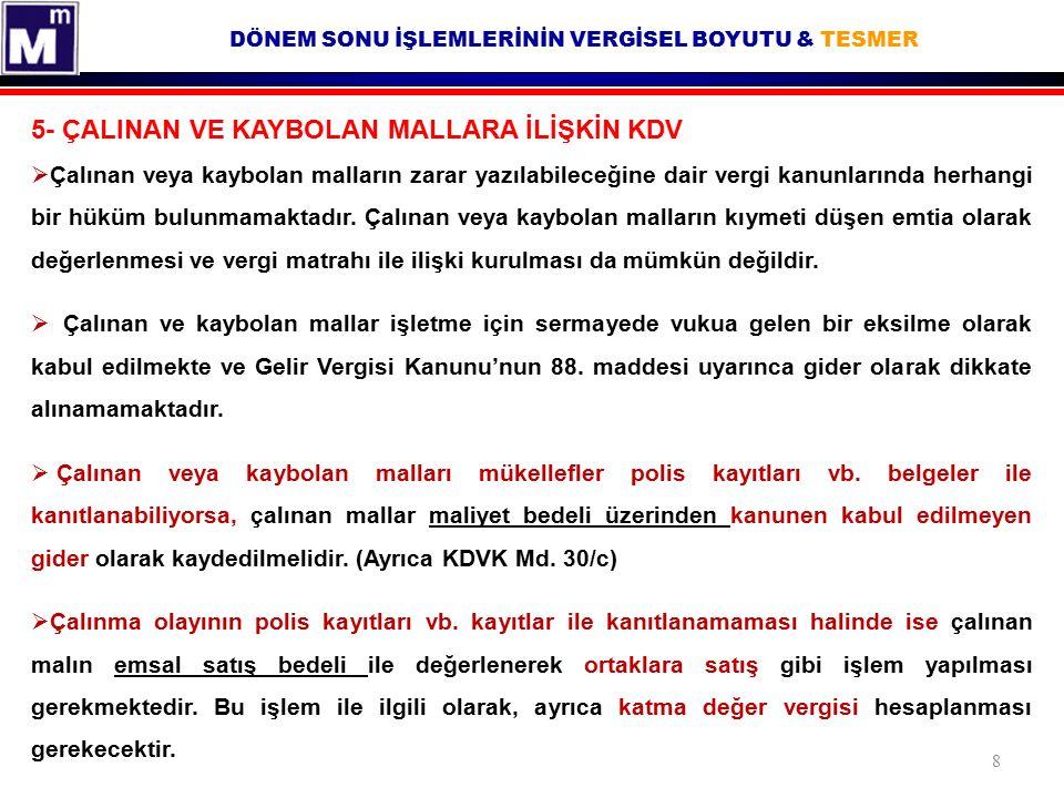 DÖNEM SONU İŞLEMLERİNİN VERGİSEL BOYUTU & TESMER Gelir İdaresi Başkanlığı Antalya VDB'nın 26/8/2011 tarih ve B.07.1.GİB.4.07.16.01-KVK.ÖZ.2011.42-265 sayılı muktezası.