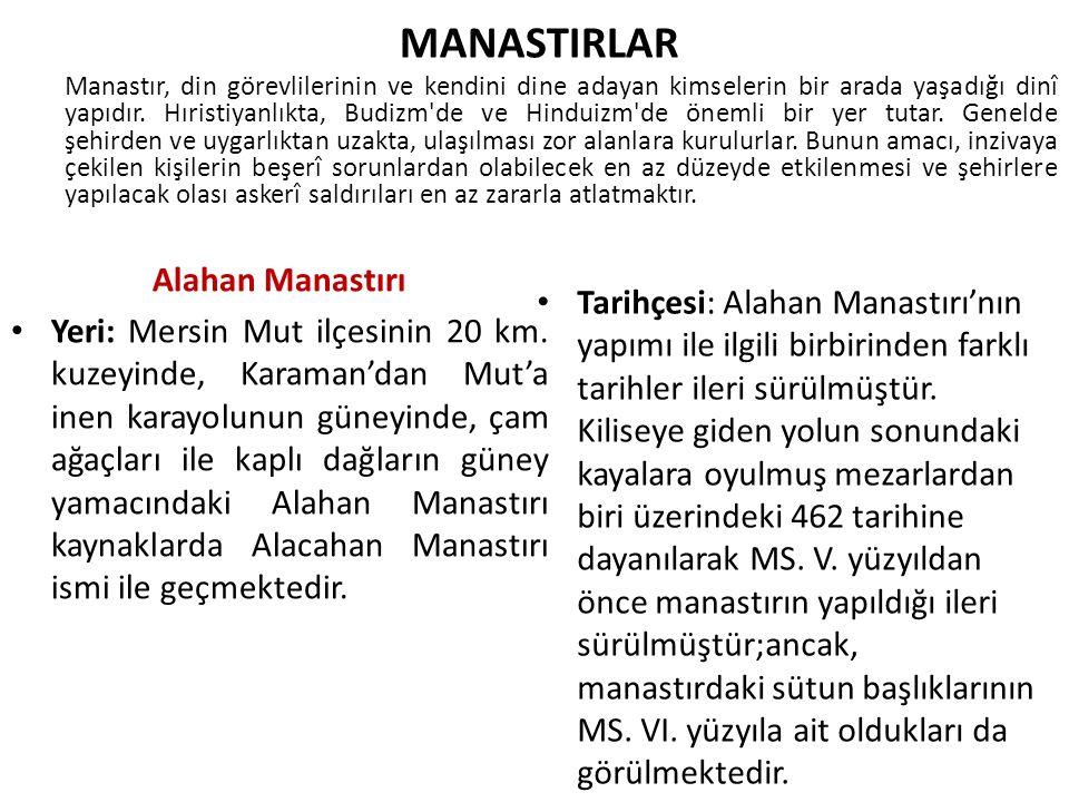 Alahan Manastırı Yeri: Mersin Mut ilçesinin 20 km.