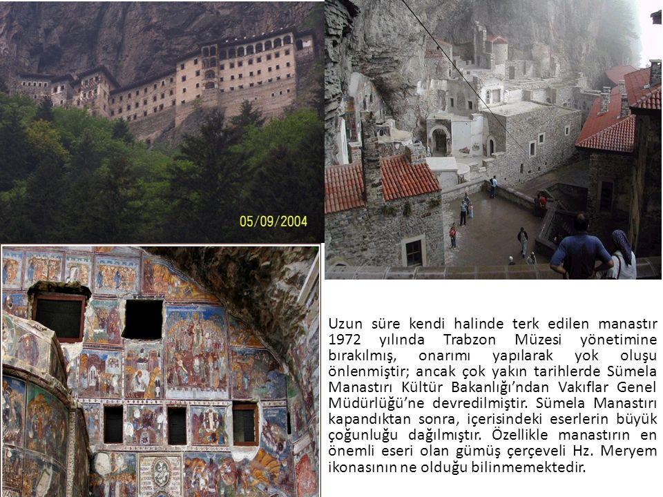 Uzun süre kendi halinde terk edilen manastır 1972 yılında Trabzon Müzesi yönetimine bırakılmış, onarımı yapılarak yok oluşu önlenmiştir; ancak çok yakın tarihlerde Sümela Manastırı Kültür Bakanlığı'ndan Vakıflar Genel Müdürlüğü'ne devredilmiştir.