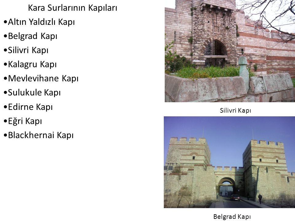Kara Surlarının Kapıları Altın Yaldızlı Kapı Belgrad Kapı Silivri Kapı Kalagru Kapı Mevlevihane Kapı Sulukule Kapı Edirne Kapı Eğri Kapı Blackhernai Kapı Silivri Kapı Belgrad Kapı
