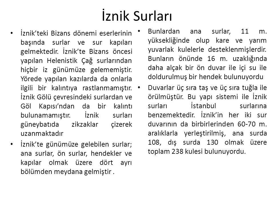 İznik Surları İznik'teki Bizans dönemi eserlerinin başında surlar ve sur kapıları gelmektedir.