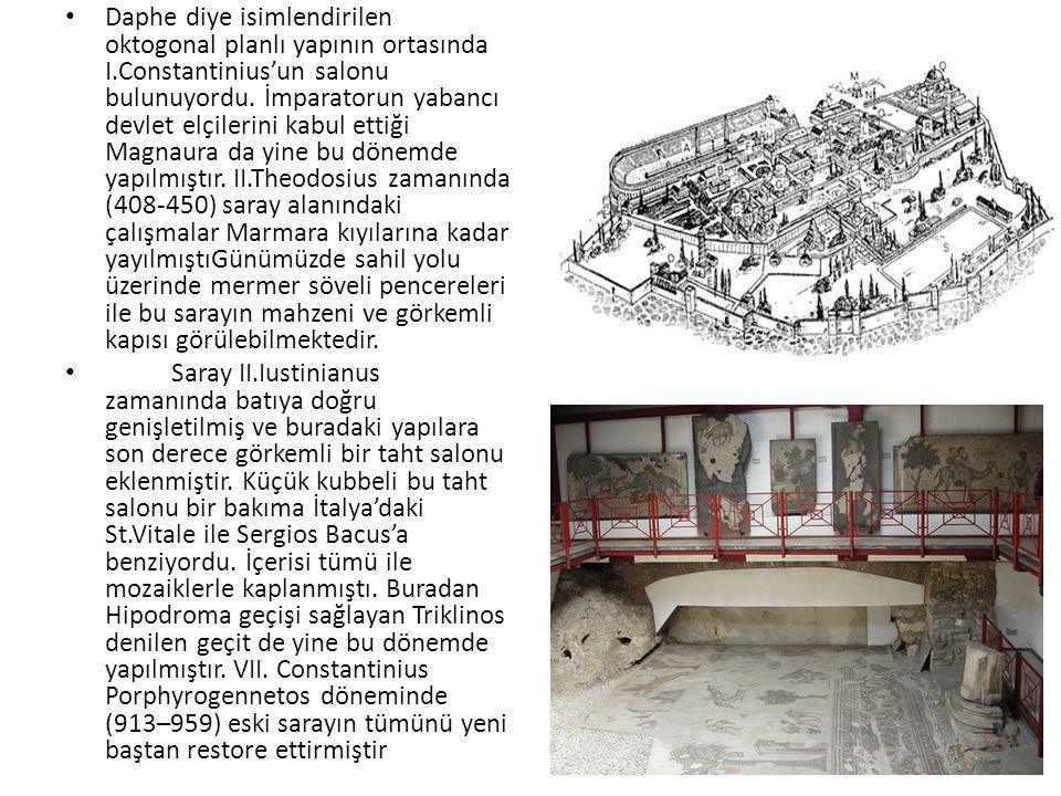 Daphe diye isimlendirilen oktogonal planlı yapının ortasında I.Constantinius'un salonu bulunuyordu.