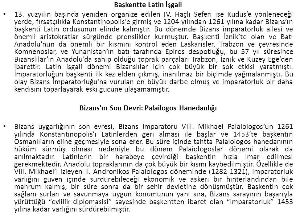 Başkentte Latin İşgali 13.yüzyılın başında yeniden organize edilen IV.
