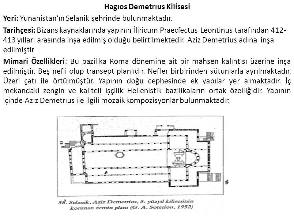Hagıos Demetrıus Kilisesi Yeri: Yunanistan'ın Selanik şehrinde bulunmaktadır.