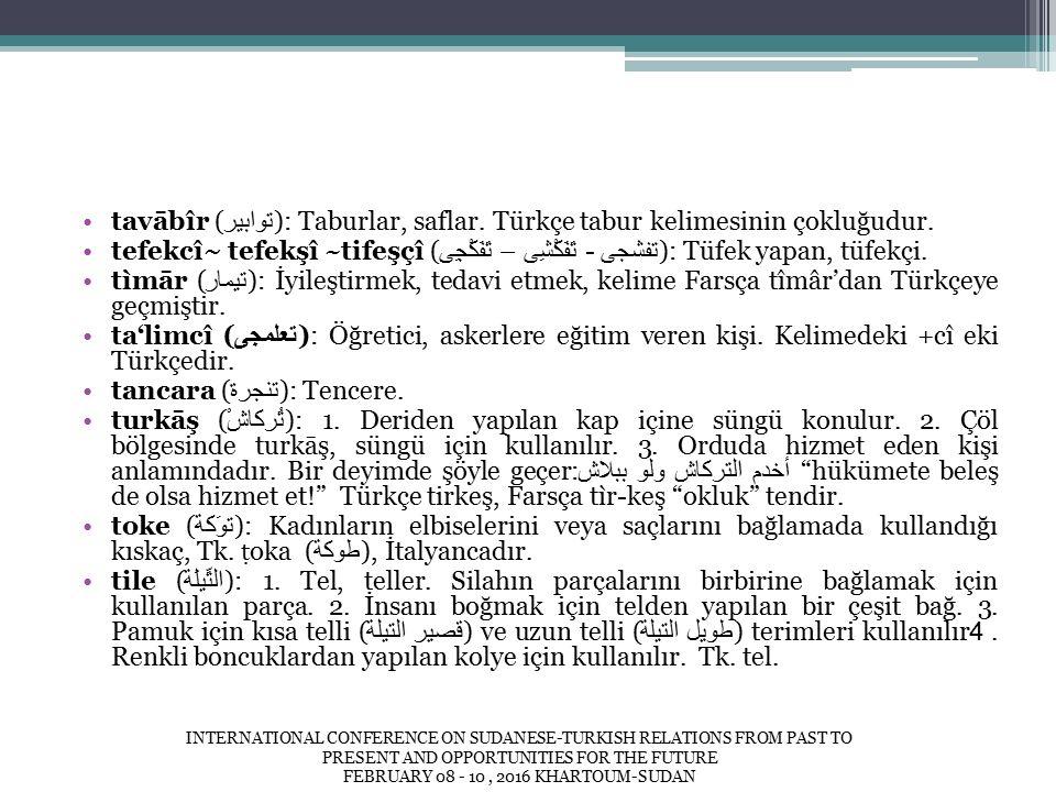 tavābîr ( توابير ): Taburlar, saflar. Türkçe tabur kelimesinin çokluğudur.