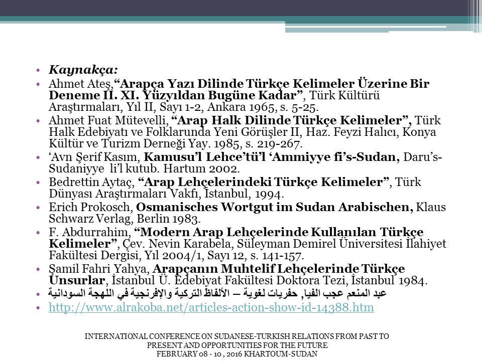 Kaynakça: Ahmet Ateş, Arapça Yazı Dilinde Türkçe Kelimeler Üzerine Bir Deneme II.