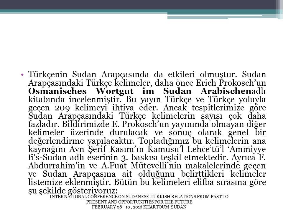 Türkçenin Sudan Arapçasında da etkileri olmuştur.