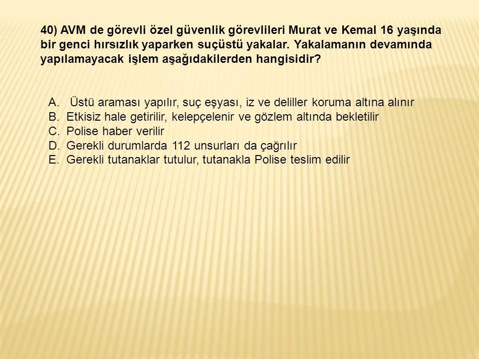 40) AVM de görevli özel güvenlik görevlileri Murat ve Kemal 16 yaşında bir genci hırsızlık yaparken suçüstü yakalar.
