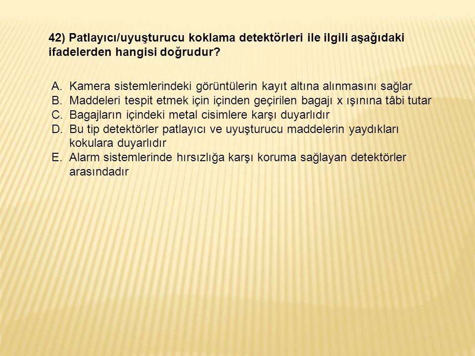 42) Patlayıcı/uyuşturucu koklama detektörleri ile ilgili aşağıdaki ifadelerden hangisi doğrudur.