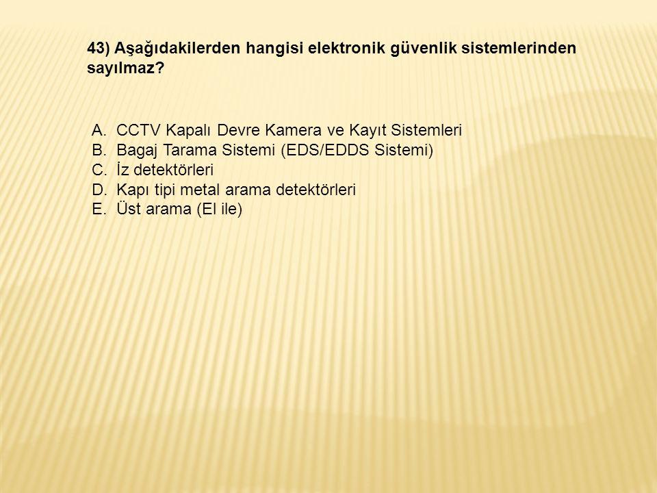 43) Aşağıdakilerden hangisi elektronik güvenlik sistemlerinden sayılmaz.