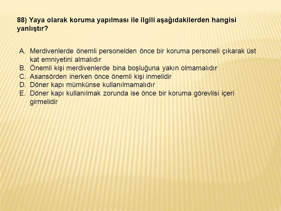 88) Yaya olarak koruma yapılması ile ilgili aşağıdakilerden hangisi yanlıştır.