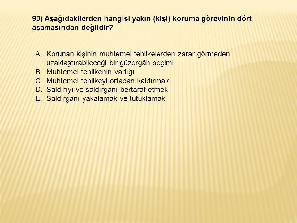 90) Aşağıdakilerden hangisi yakın (kişi) koruma görevinin dört aşamasından değildir.