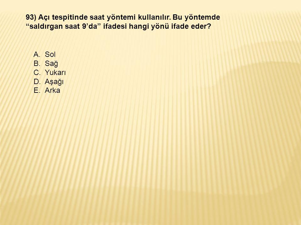 93) Açı tespitinde saat yöntemi kullanılır.