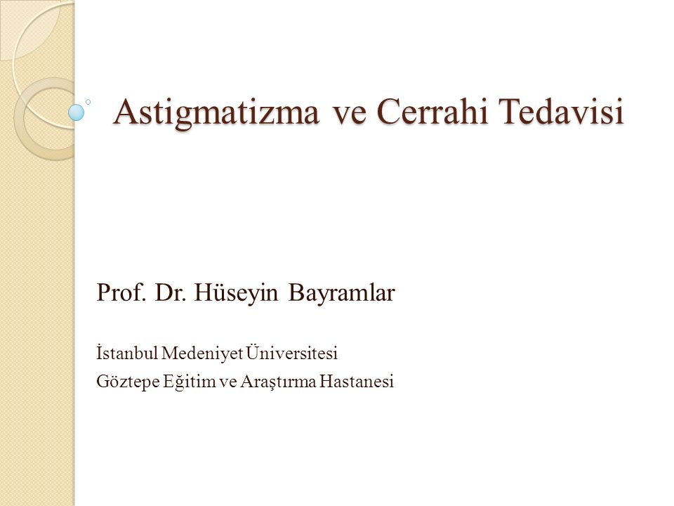 Astigmatizma ve Cerrahi Tedavisi Prof. Dr.