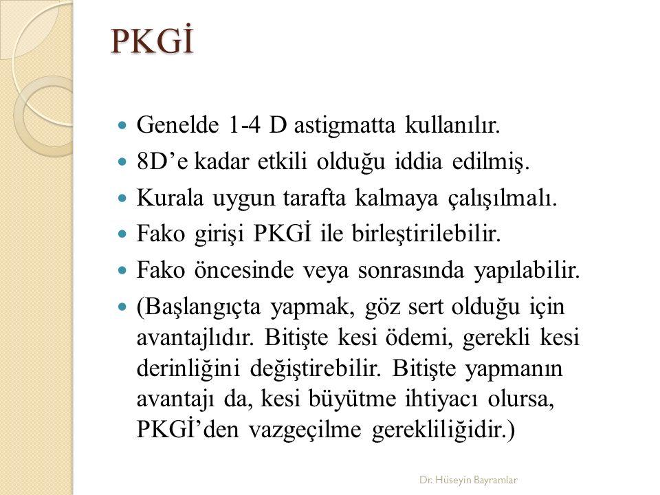 PKGİ Genelde 1-4 D astigmatta kullanılır. 8D'e kadar etkili olduğu iddia edilmiş.