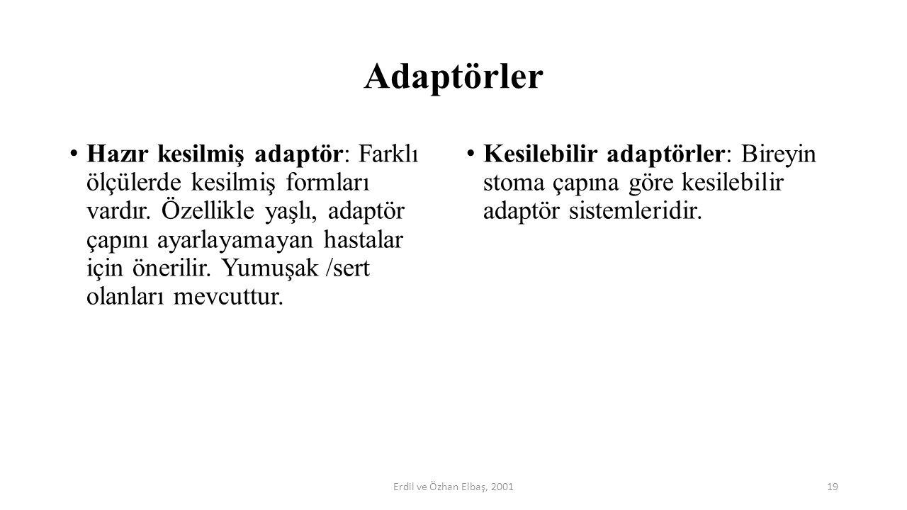 Adaptörler Hazır kesilmiş adaptör: Farklı ölçülerde kesilmiş formları vardır. Özellikle yaşlı, adaptör çapını ayarlayamayan hastalar için önerilir. Yu