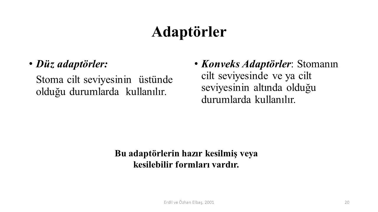 Adaptörler Düz adaptörler: Stoma cilt seviyesinin üstünde olduğu durumlarda kullanılır. Konveks Adaptörler: Stomanın cilt seviyesinde ve ya cilt seviy