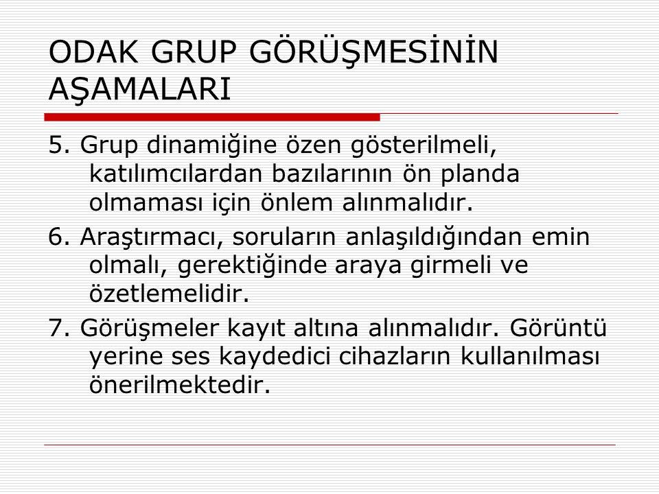 ODAK GRUP GÖRÜŞMESİNİN AŞAMALARI 5.